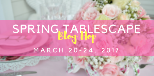 Spring Tablescape blog hop 2017