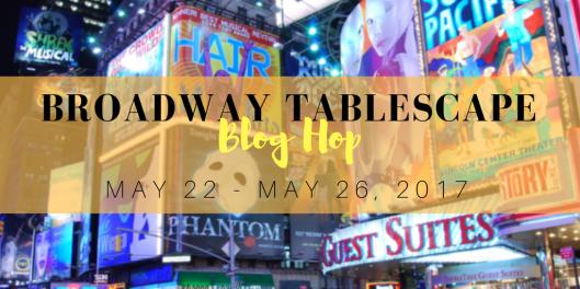 Broadway tablescape blog hop a casa di bianca