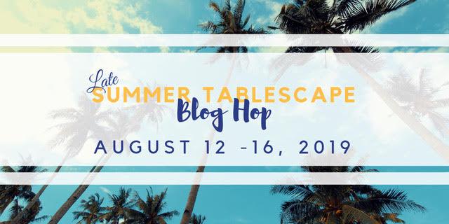 late summer tablescape blog hop
